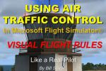 Feature: Using ATC for VFR in MSFS Tutorial Video