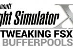 Tweaking FSX BUFFERPOOLS For A Smoother Flight Sim Experience