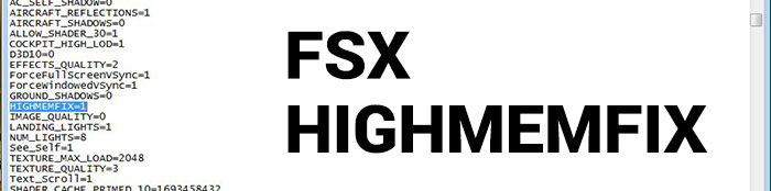HIGHMEMFIX in notepad while editing fsx.cfg