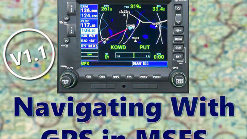 Navigating with GPS tutorial for MSFS 2020 cover artwork.