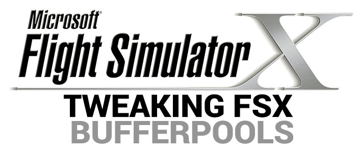 Tweaking FSX BUFFERPOOLS header image