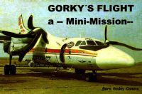 Capt Gorky Trusky's Mini Mission.