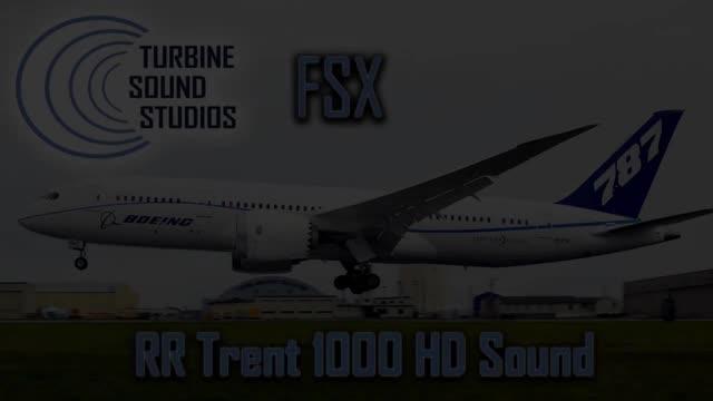 TSS Boeing 787 RR Trent 1000 HD Sound Pack for FSX
